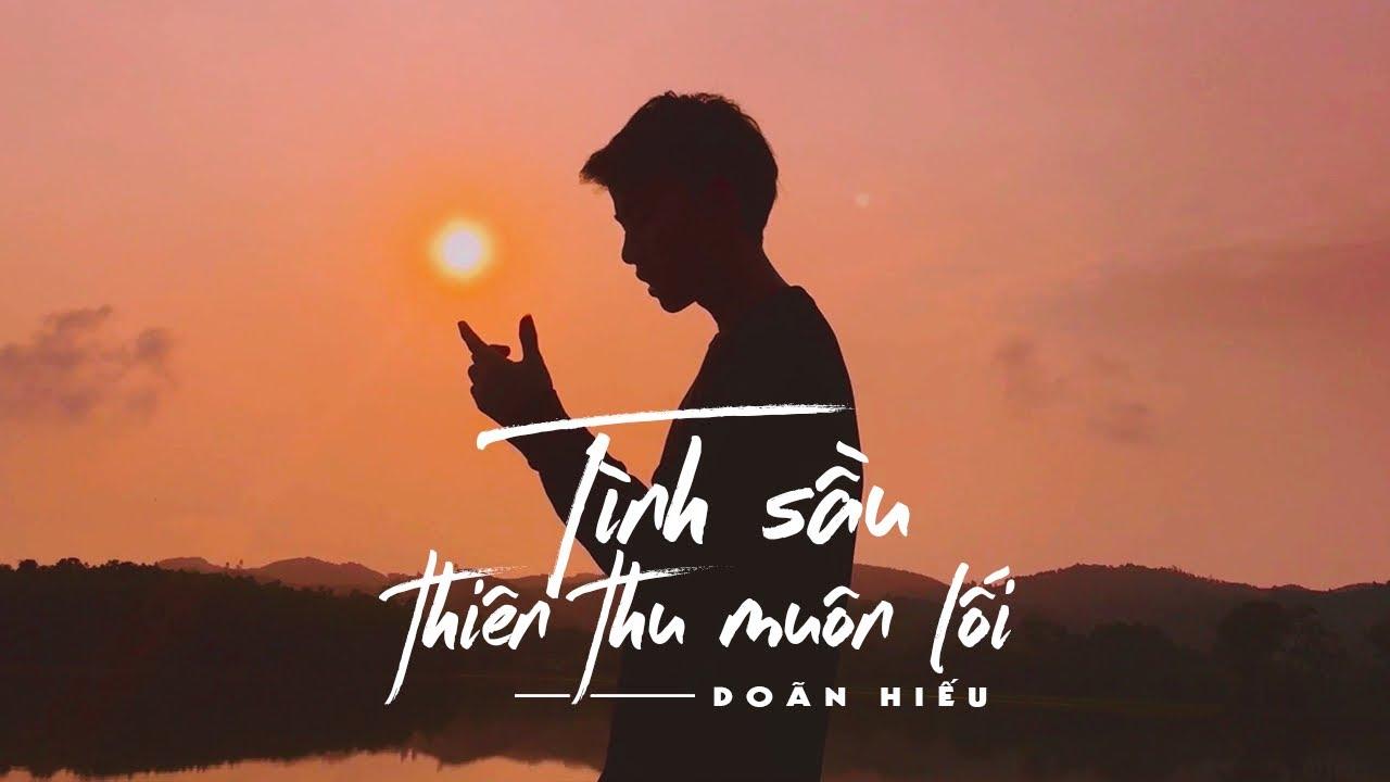 Doãn Hiếu - 'Tình Sầu Thiên Thu Muôn Lối'  ft.LongDrae (M/V)