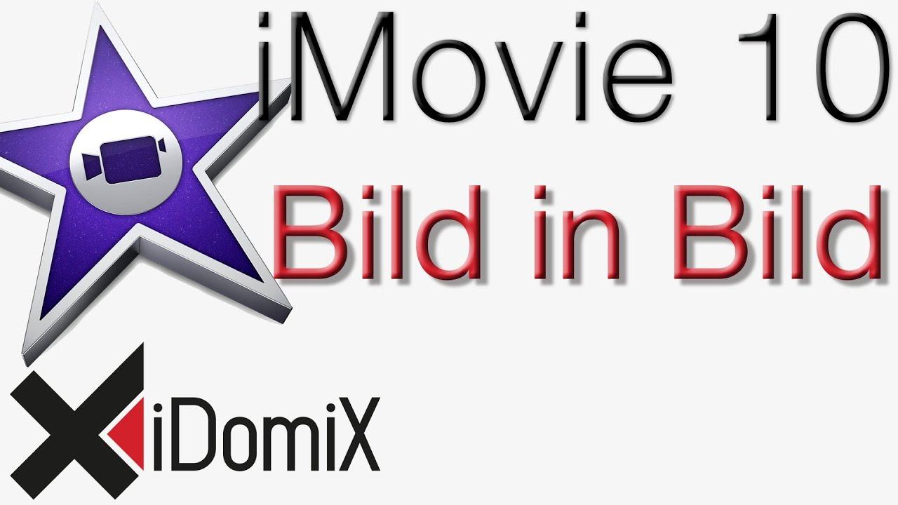 iMovie 10 Bild in Bild Effekt Filter - YouTube