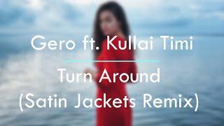 Gero ft. Kullai Timi - Turn Around (Satin Jackets Remix) Formed in 2012 Satin Jackets is the brainchild of German producer Tim Bernhardt. Having enjoyed ...