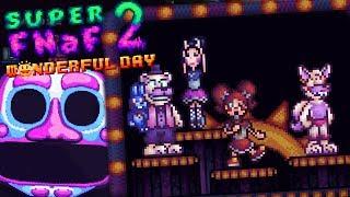 THE ANIMATRONICS GET REVENGE!    Super FNaF 2: Wonderful Day DEMO