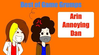 Best of Game Grumps: Arin annoying Dan