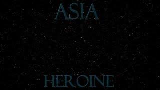 Asia - Heroine (Lyric video)