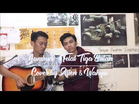 Jamrud - Telat 3 Bulan (Cover by Afien & Wahyu)