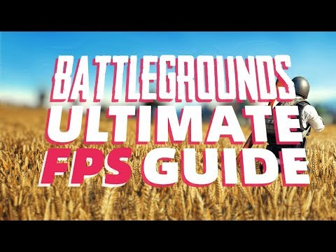 [NEW] How to Improve Your FPS in Player Unknown\'s Battlegrounds   PUBG