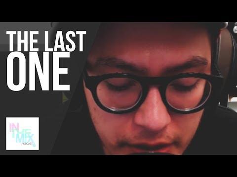 InTheMix Podcast: The Last One