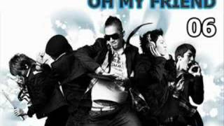 Big Bang - OH MY FRIEND