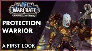 Battle for Azeroth - Protection Warriors First Look!!