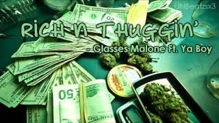 Glasses Malone - Rich N Thuggin Ft. Ya Boy