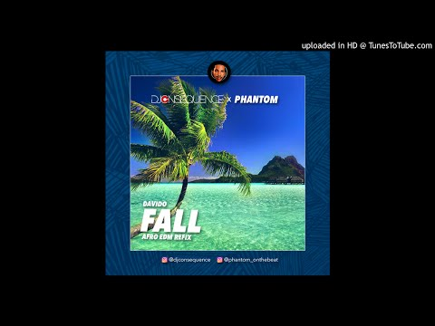 DJ CONSEQUENCE X PHANTOM - (Davido) FALL REFIX