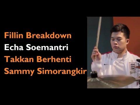 Fillin Breakdown - Echa Soemantri - Takkan Berhenti - Sammy Simorangkir