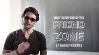 HOW TO GET OUT OF THE FRIEND ZONE! ( 1 SECRET TRICK THAT WORKS! ) | NICE GUYS ESCAPE PLAN!!!