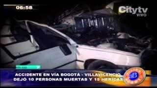 Citytv: Accidente en vía Bogotá  - Villavicencio dejó 10 personas muertas y 15 heridas