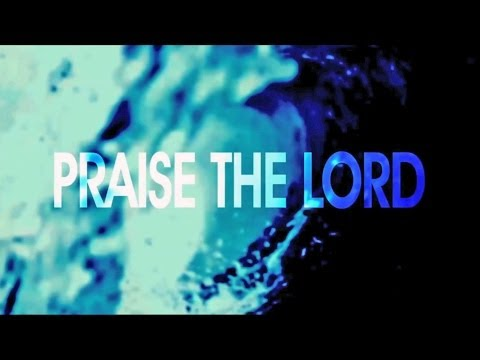 The City Harmonic - Praise The Lord (Official Lyric Video)