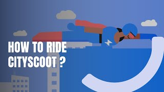 How to ride Cityscoot