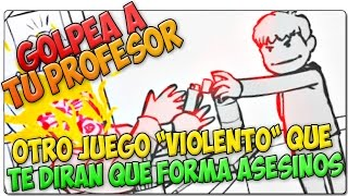 GOLPEA A TU PROFESOR | Don't whack your Teacher | El