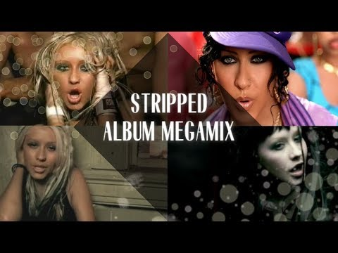 Christina Aguilera: Stripped Album Megamix