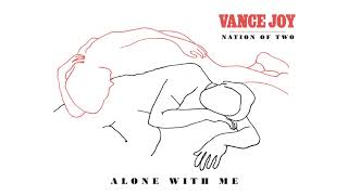Vance Joy Alone With Me Official Audio