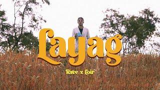 Layag - Rave feat. Loir (Official Music Video)