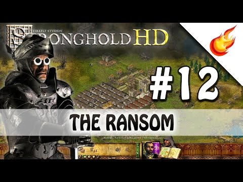 THE RANSOM - Stronghold HD - Military Campaign - Mission 12 -  Very Hard