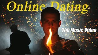 Online Dating - The Music Video