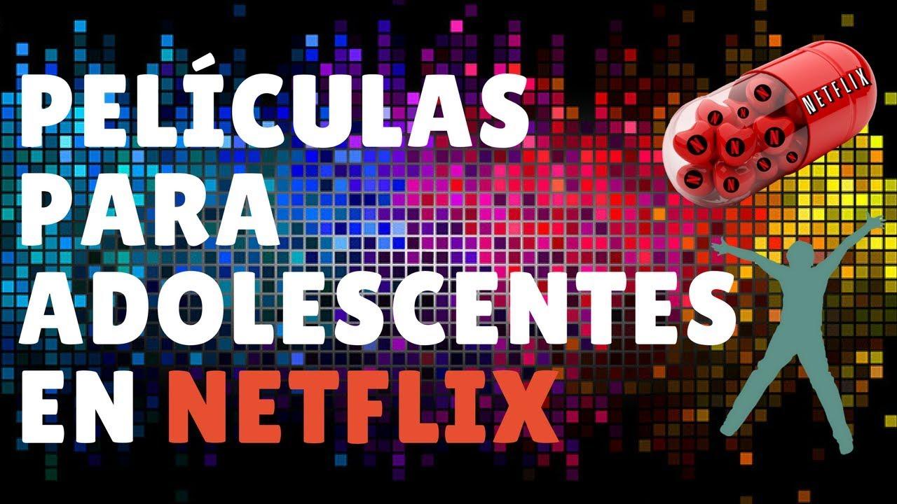Peliculas Para Adolescentes Netflix 2018 Recomendaciones Youtube