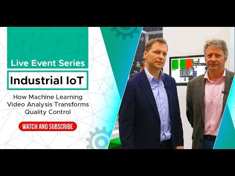 Industrial IoT - How Machine Learning Video Analysis Transforms Quality Control