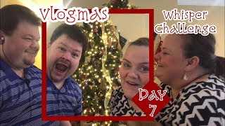 VLOGMAS DAY 7 || WHISPER CHALLENGE!
