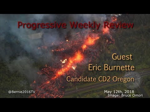 Progressive Weekly Review with Markus, Laura, Joe, & John - Guest Eric Burnette OR CD2 Candidate