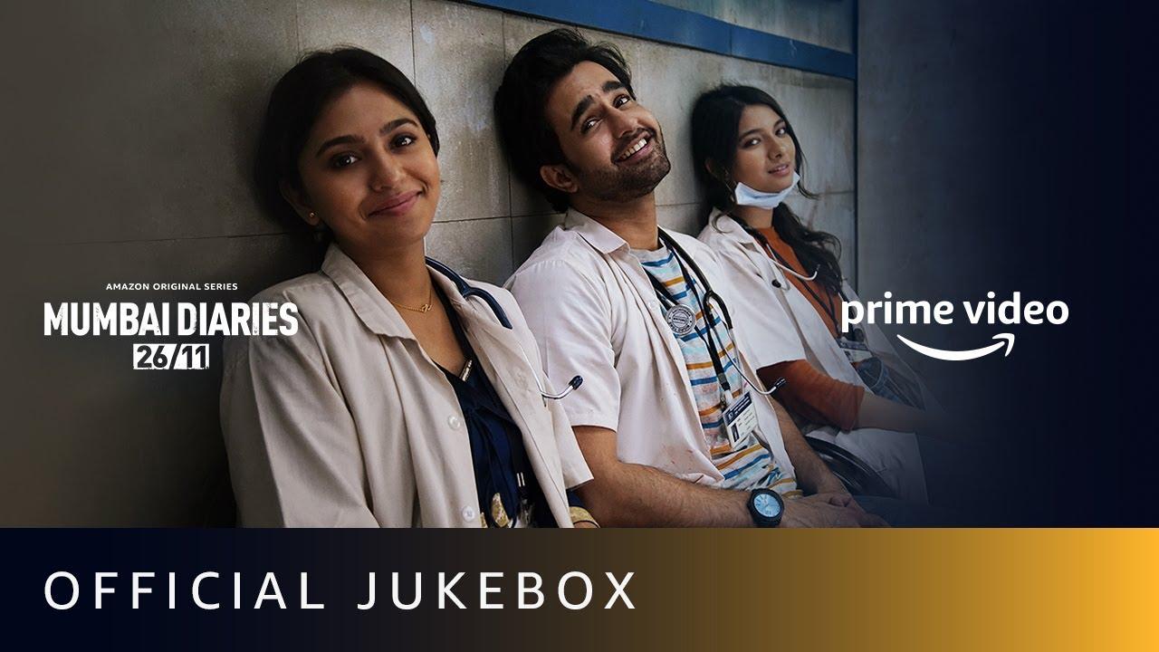 Mumbai Diaries 26/11 Songs - Official Jukebox   Jubin Nautiyal, Nasserudin S, Altamesh F, Zara K