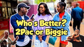 Asking the Public Who's Better? | 2Pac or Biggie