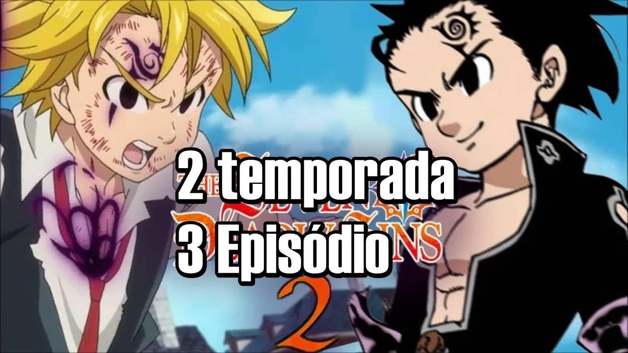 Nanatsu No Taizai 2 Temporada Episódio 3 Legendado Pt Br