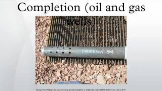 Completion (oil and gas wells)