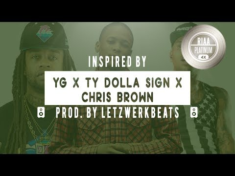YG x TyDollaSign x ChrisBrown type beat