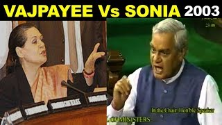 Atal Bihari Vajpayee ANGRY Reply to Sonia Gandhi in Parliament 2003