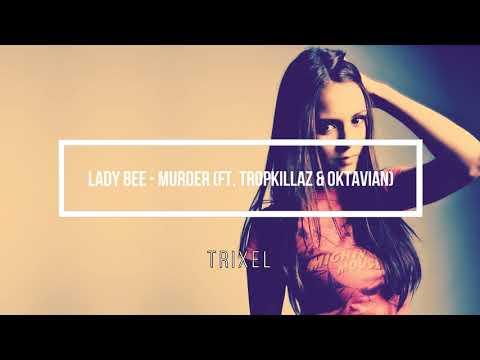 Lady Bee - Murder ft (Tropkillaz & Oktavian) || TRIXEL