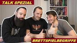 Talk Spezial - Brettspielbegriffe