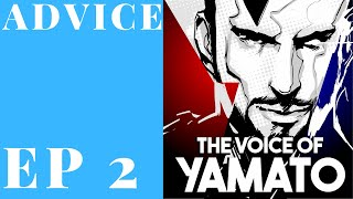 The Voice of Yamato Episode 2 - Advice and Random Questions