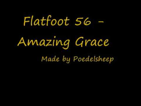 Flatfoot 56 Amazing Grace