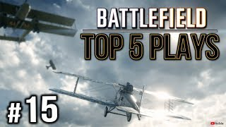 Battlefield Top 5 Plays #15 | BATTLEFIELD 1
