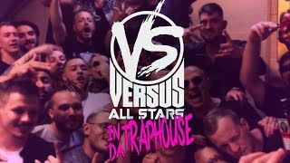 VERSUS ALL STARS IN DA TRAPHOUSE