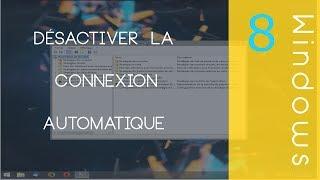 Désactiver la connexion utilisateur Automatique [Windows 8.1 / 7]