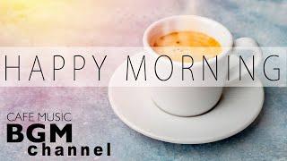 Happy Morning Cafe Music - Relaxation Jazz & Bossa Nova Musique pour travail, études, réveil