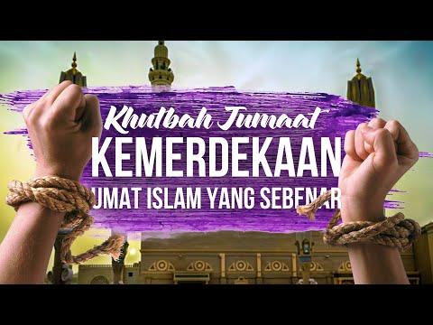 006 Kemerdekaan Umat Islam Yang Sebenar Khutbah Jumaat