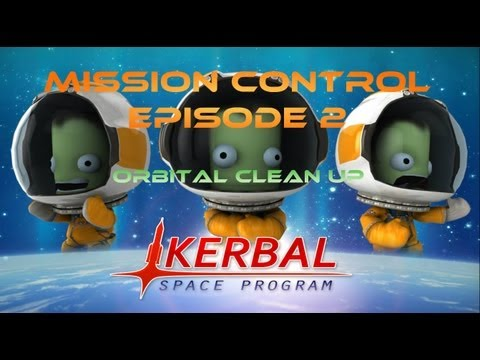 Kerbal Mission Control Part 2: Orbital Clean Up