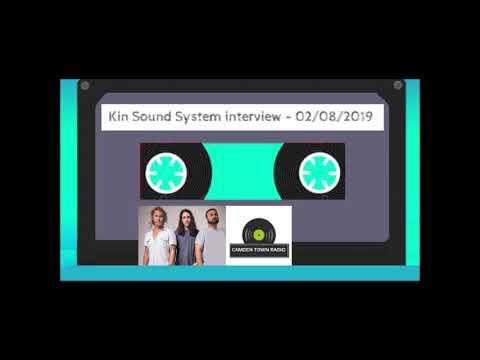 Kin Sound System Interview - Camden Town Radio - 02-08-2019