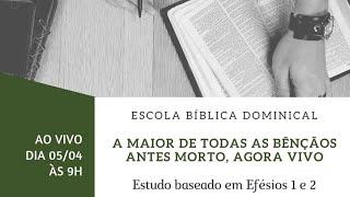 A maior de todas as bênçãos | EBD | 05.04.20 | IPB DIVINOLÂNDIA DE MINAS