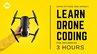 Drone Programming With Python Course | 3 Hours | Including x4 Projects | Computer Vision