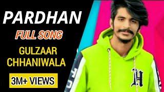 Pardhan (Full Video Song) : GULZAAR CHHANIWALA | SUMIT GOSWAMI | New Most Popular Haryanvi Song 2019
