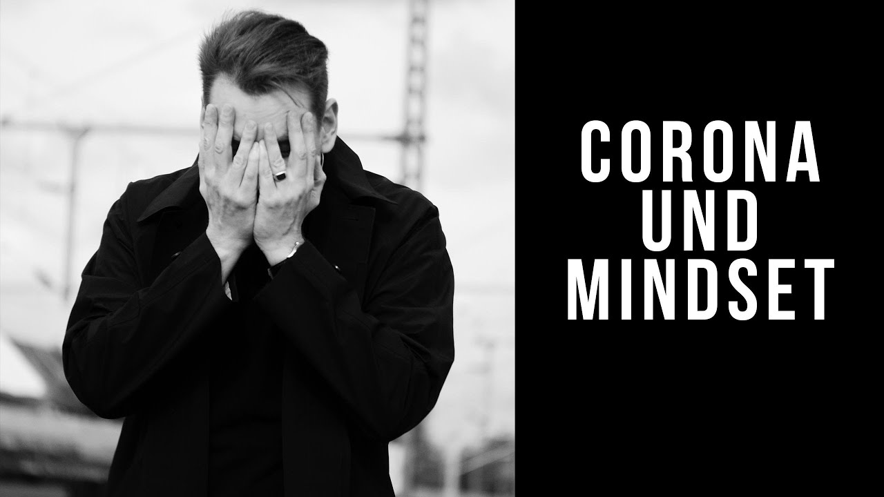 Was lernen wir durch Corona über Mindset und unser soziales Umfeld?