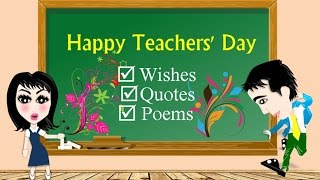 Happy Teachers' Day Wishes, Quotes & Poems